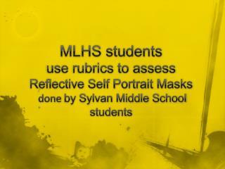 MLHS use rubrics to assess