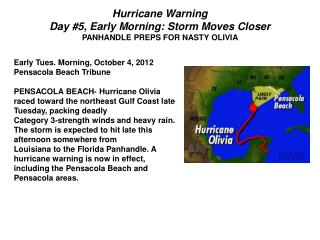 Hurricane Warning Day #5, Early Morning: Storm Moves Closer  PANHANDLE PREPS FOR NASTY OLIVIA