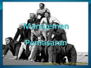 M anajemen  Pemasaran