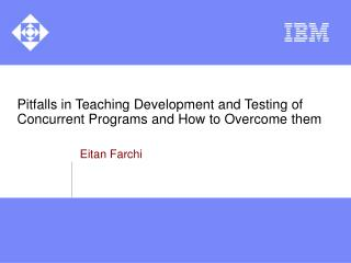 Pitfalls in Teaching Development and Testing of Concurrent Programs and How to Overcome them