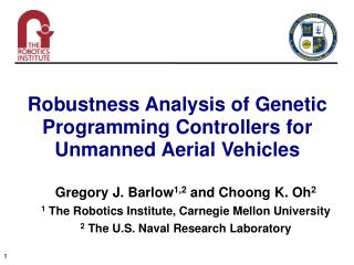 Gregory J. Barlow 1,2  and Choong K. Oh 2 1  The Robotics Institute, Carnegie Mellon University