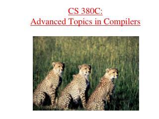 CS 380C: Advanced Topics in Compilers