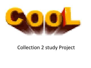 Collection 2 study Project