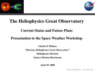 "Charles P. Holmes ""Director, Heliophysics Great Observatory"" Heliophysics Division"