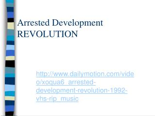 Arrested Development REVOLUTION
