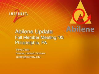 Abilene Update Fall Member Meeting '05 Philadelphia, PA