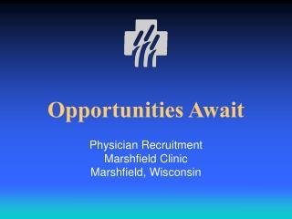 Opportunities Await
