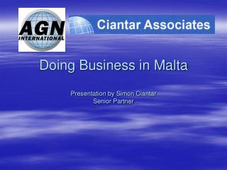 Doing Business in Malta  Presentation by Simon Ciantar  Senior Partner