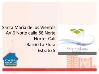 Santa María de los Vientos AV 6 Norte calle 58 Norte Norte- Cali Barrio La Flora Estrato 5