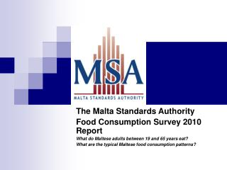 The Malta Standards Authority  Food Consumption Survey 2010 Report