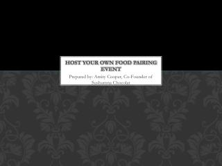 Host your own Food Pairing Event