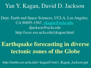 Yan Y. Kagan, David D. Jackson Dept. Earth and Space Sciences, UCLA, Los Angeles,