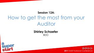 Session 12A: How to get the most from your Auditor