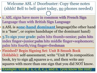 1. ASL signs have more in common with French Sign Language than with British Sign Language