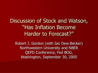 "Discussion of Stock and Watson, ""Has Inflation Become Harder to Forecast?"""