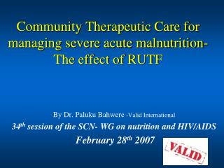 Community Therapeutic Care for managing severe acute malnutrition-The effect of RUTF