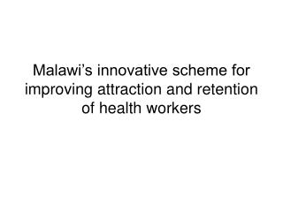 Malawi's innovative scheme for improving attraction and retention of health workers