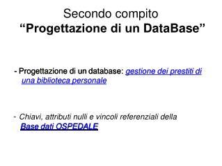 Secondo compito   �Progettazione di un  DataBase �