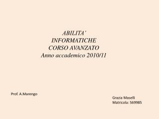 ABILITA' INFORMATICHE CORSO AVANZATO Anno accademico 2010/11