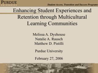 Enhancing Student Experiences and Retention through Multicultural Learning Communities