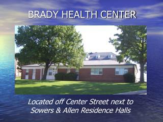 BRADY HEALTH CENTER