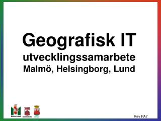 GeografiskIT utvecklingssamarbete Malmö, Helsingborg, Lund