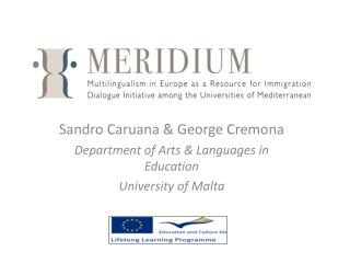 Sandro Caruana & George Cremona Department of Arts & Languages in Education University of Malta