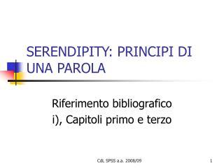 SERENDIPITY: PRINCIPI DI UNA PAROLA