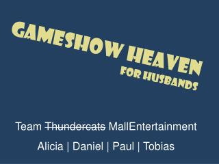 Gameshow Heaven for Husbands