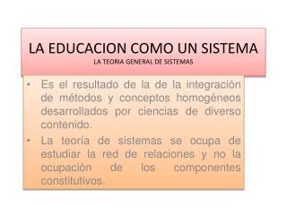 LA EDUCACION COMO UN SISTEMA LA TEORIA GENERAL DE SISTEMAS