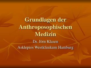 Grundlagen der Anthroposophischen Medizin