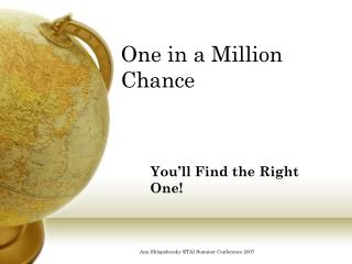 One in a Million Chance