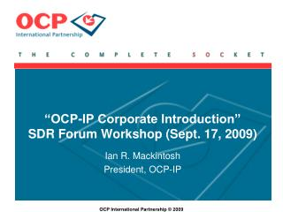 """OCP-IP Corporate Introduction"" SDR Forum Workshop (Sept. 17, 2009)"