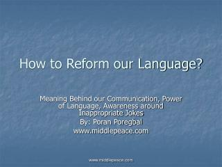 How to Reform our Language?