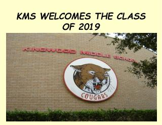 KMS WELCOMES THE CLASS OF 2019