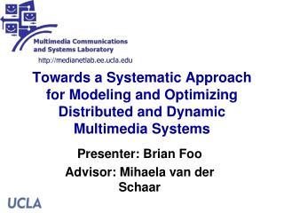 Presenter: Brian Foo Advisor: Mihaela van der Schaar