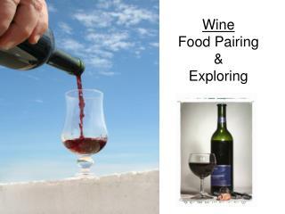 Wine Food Pairing & Exploring
