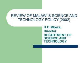REVIEW OF MALAWI�S SCIENCE AND TECHNOLOGY POLICY (2002)