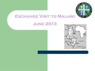Exchange Visit to Malawi  June 2013