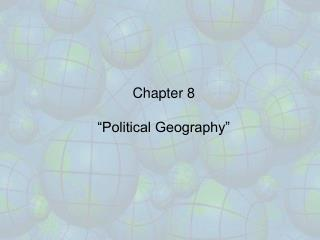 Chapter 8 �Political Geography�