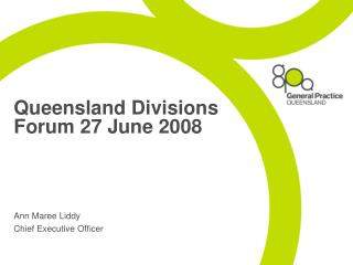 Queensland Divisions Forum 27 June 2008