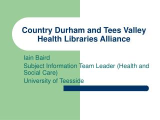 Country Durham and Tees Valley Health Libraries Alliance