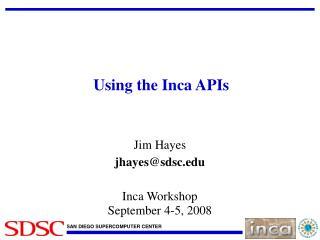 Using the Inca APIs
