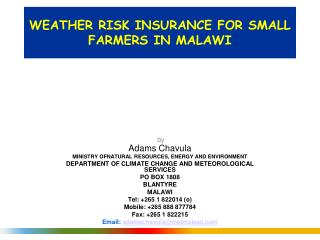 WEATHER RISK INSURANCE FOR SMALL FARMERS IN MALAWI
