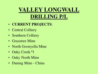 VALLEY LONGWALL DRILLING P/L