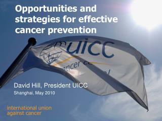 Opportunities and strategies for effective cancer prevention