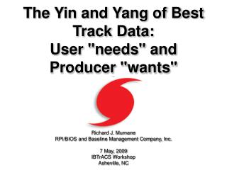 The Yin and Yang of Best Track Data: User