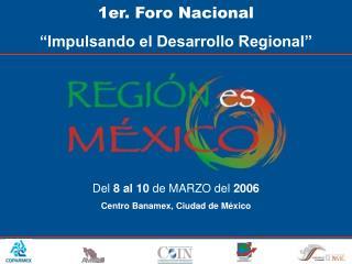 """1er. Foro Nacional """"Impulsando el Desarrollo Regional"""""""