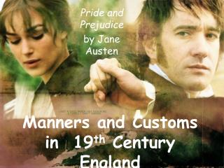 Manners and Customs  in  19 th  Century  England