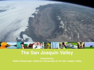 The San Joaquin Valley Presented by